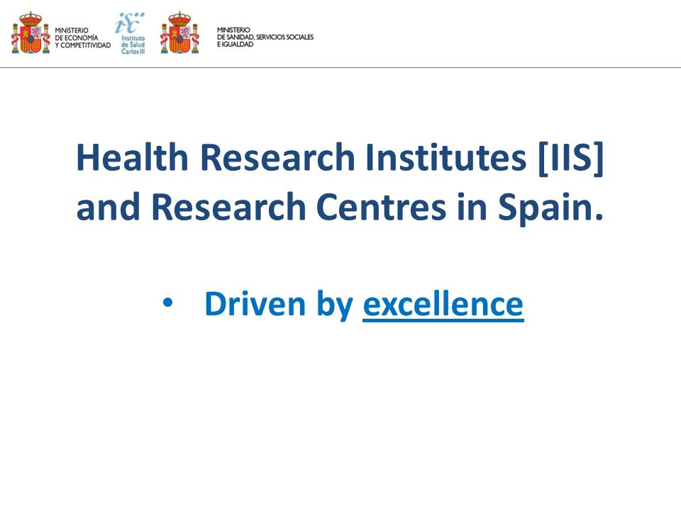 Health Research Institutes [IIS] and Research Centres in Spain.